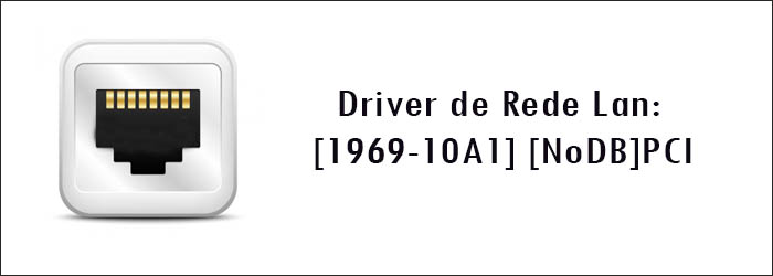 Driver de rede Lan [1969-10A1] [NoDB] PCI Windows 7 64 bits