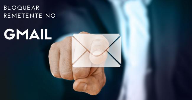 Bloquear remetente de email no Gmail