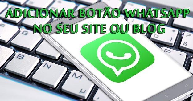Adicionar botão Whatsapp no seu site ou blog