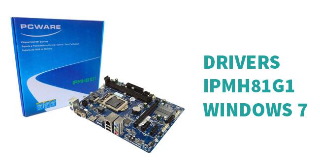Drivers IPMH81G1 para Windows 7